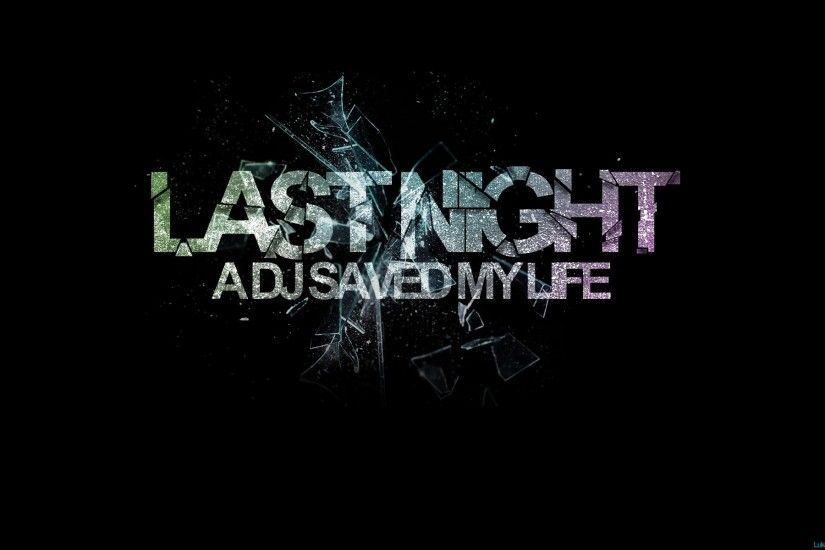 Last Night A Dj Saved My Life HD and Wide Wallpapers