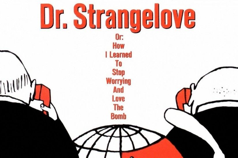 Preview wallpaper dr strangelove or how i learned to stop worrying and love  the bomb,