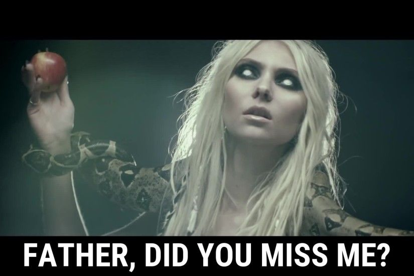 The Pretty Reckless Father, did you miss me?