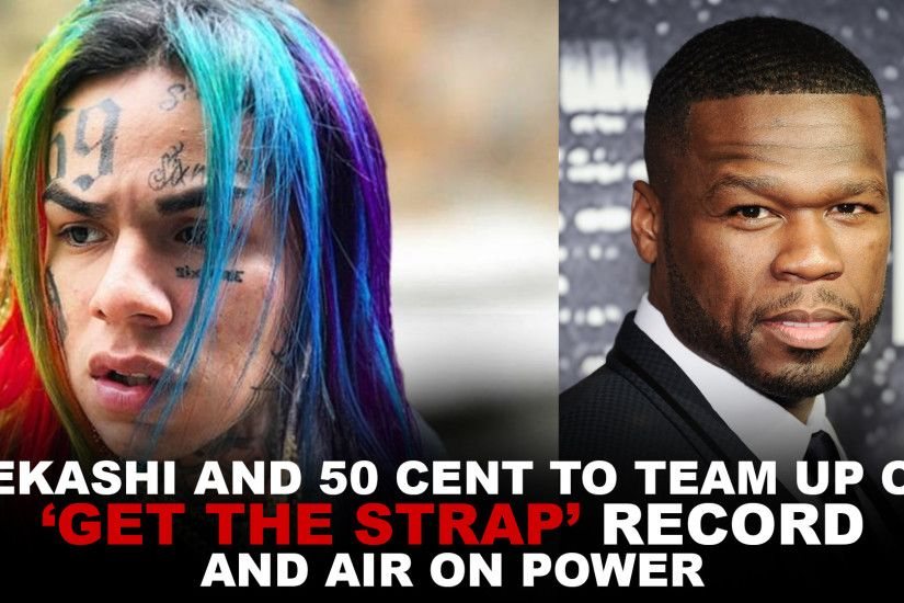 SOURCE REPORT: TEKASHI 6ix9ine & 50 Cent Collab On 'Get The Strap' Record