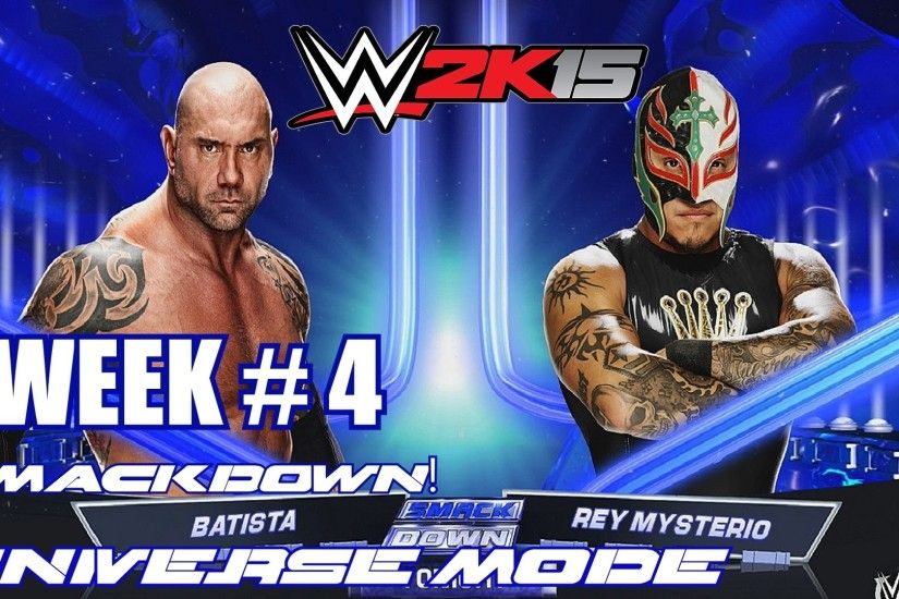 WWE 2K15 Universe Mode - Week 4 SmackDown! - Rey Mysterio vs Batista (PS4)  - YouTube