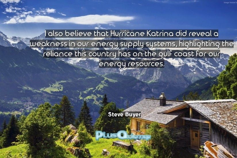"Download Wallpaper with inspirational Quotes- ""I also believe that Hurricane  Katrina did reveal a"