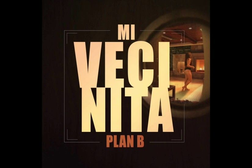 Plan B ft Javi Paris - Mi Vecinita ( Remix )