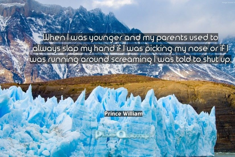 "Download Wallpaper with inspirational Quotes- ""When I was younger and my  parents used to"