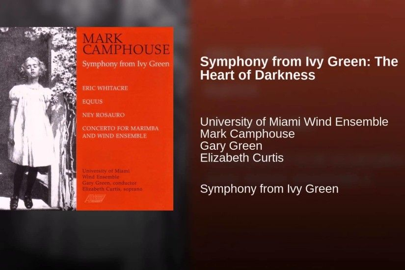 Symphony from Ivy Green: The Heart of Darkness. University of Miami ...