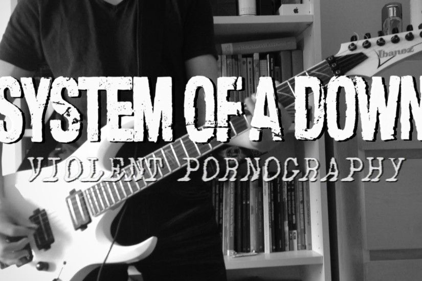 Violent Pornography - System Of A Down Cover