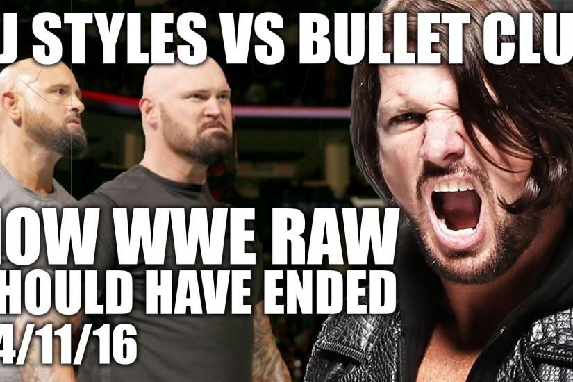 'AJ Styles vs The Bullet Club' - How WWE RAW Should Have Ended (04/11/16)
