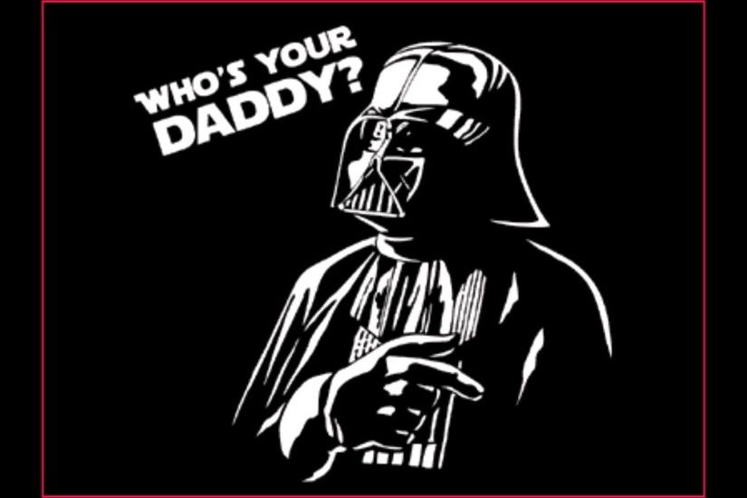 Funny Star Wars Who's Your Daddy Image