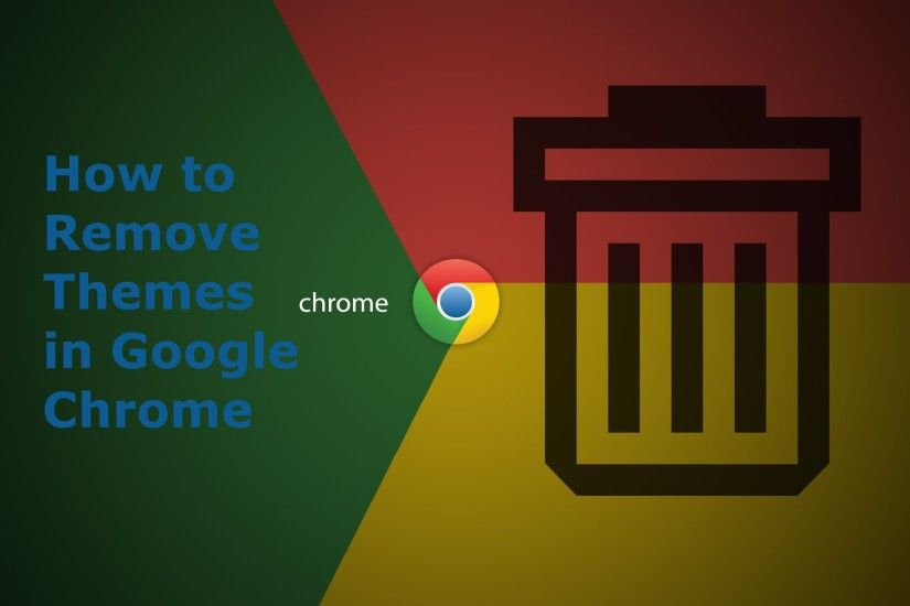 How to Remove Themes in Google Chrome