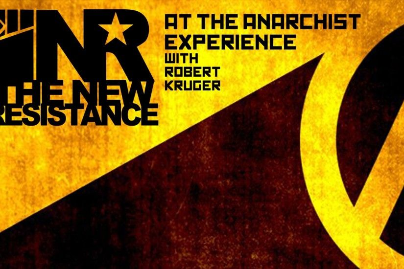 The New Resistance at The Anarchist Experience with Robert Kruger - YouTube