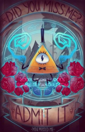 You Missed Me - Bill Cipher - Gravity Falls by zombie on DeviantArt