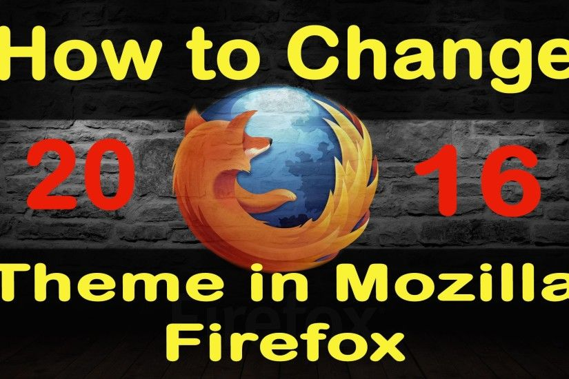 How to Change Mozilla Firefox Themes | Easy And Fast Tip 2016. - YouTube
