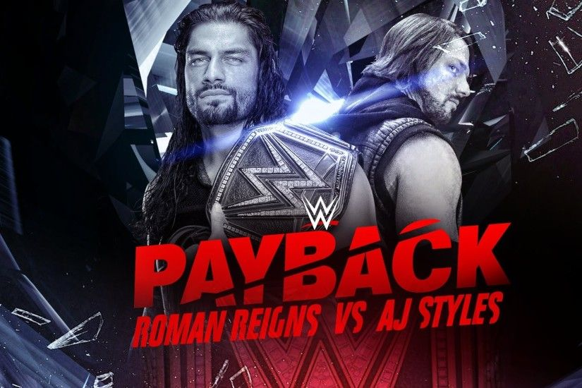 AJ Styles vs. Roman Reigns at WWE Payback 2016 DISCUSSION & POSSIBILITIES!  - YouTube